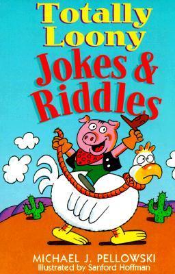 Totally Loony Jokes & Riddles  by  Michael Pellowski
