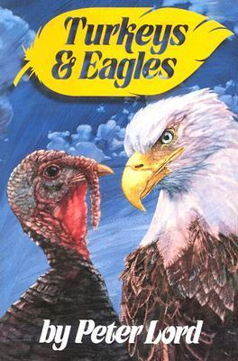 Turkeys and Eagles Peter Lord