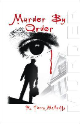 Murder  by  Order Murder by Order by R. Terry McAnally