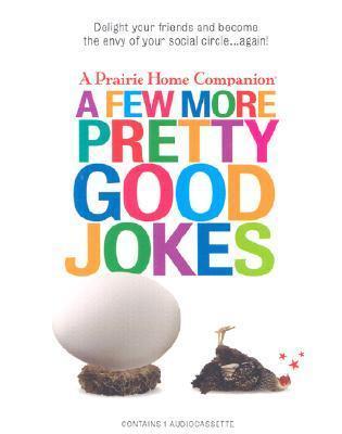 A Few More Pretty Good Jokes  by  Garrison Keillor