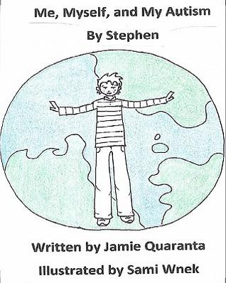 Me, Myself, And My Autism  by  Jamie Quaranta