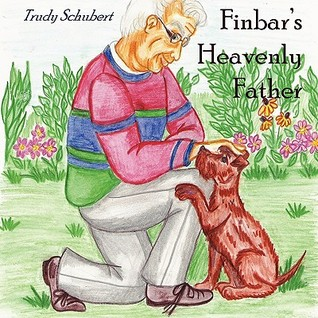 Finbars Heavenly Father Trudy Schubert