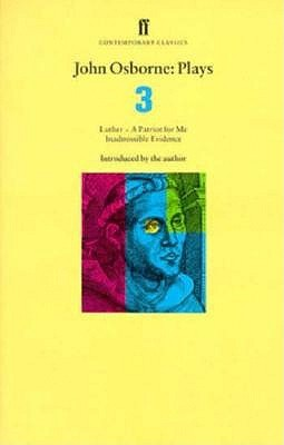 Plays 3: A Patriot for Me / Luther / Inadmissible Evidence  by  David Hare