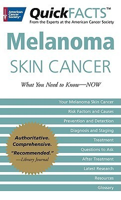 Quickfacts On Skin Cancer  by  American Cancer Society