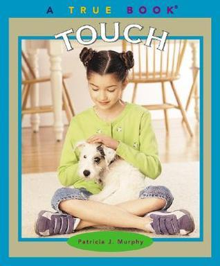 Touch  by  Patricia J. Murphy
