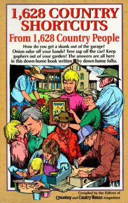 1,628 Country Shortcuts: From 1,628 Country People Roy Reiman