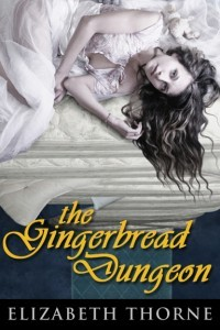 The Gingerbread Dungeon Elizabeth Thorne
