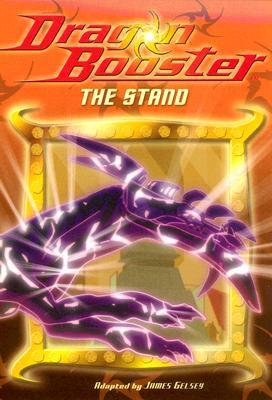 The Stand (Dragon Booster Chapter Book #6)  by  James Gelsey