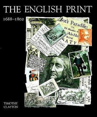 The English Print 1688 1802 Tim Clayton