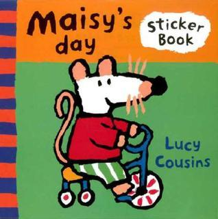 Maisys Day: A Sticker Book  by  Lucy Cousins