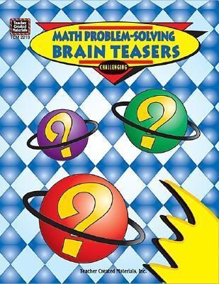 Math Problem Solving Brain Teasers  by  Sylvia Connolly