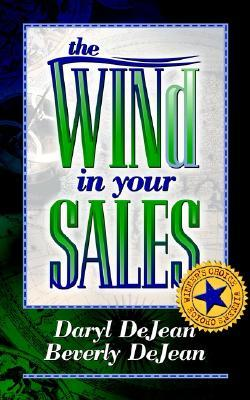 The Wind in Your Sales Daryl DeJean
