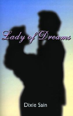 Lady of Dreams  by  Dixie Sain
