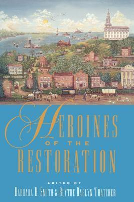 Heroines of the Restoration Barbara B. Smith