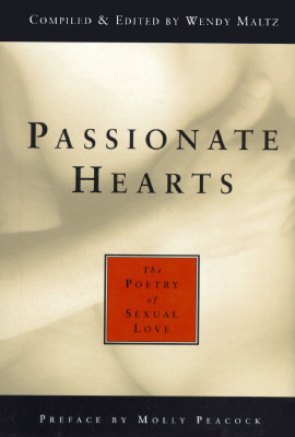Passionate Hearts: The Poetry of Sexual Love  by  Wendy Maltz