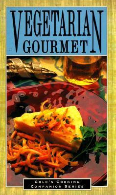 Vegetarian Gourmet  by  Cole Publishing Group