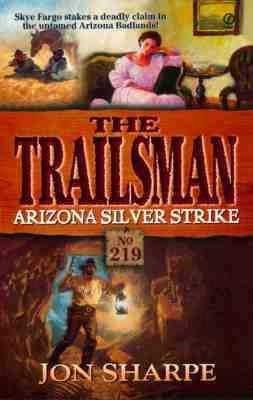 Arizona Silver Strike (The Trailsman #219)  by  Jon Sharpe