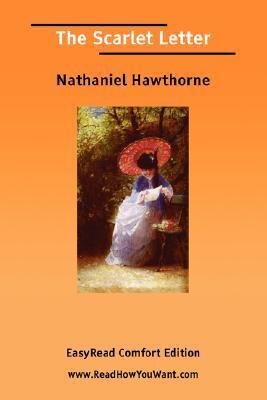 The Scarlet Letter [Easyread Comfort Edition] Nathaniel Hawthorne