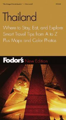 Fodors Thailand, 7th Edition: Where to Stay, Eat, and Explore, Smart Travel Tips from A to Z, Plus Maps and Co lor Photos  by  Fodors Travel Publications Inc.