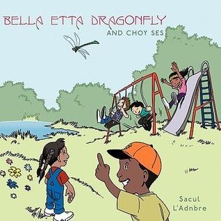Bella Etta Dragonfly and Choy Ses Sacul LAdnbre