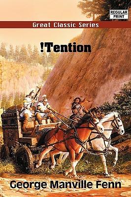 Tention!  by  George Manville Fenn