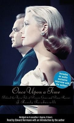 Once Upon A Time: Behind The Fairy Tale Of Princess Grace And Prince Rainier  by  J. Randy Taraborrelli