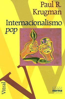 Internacionalismo Pop  by  Paul Krugman