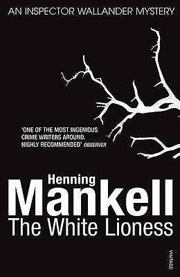 The White Lioness: Kurt Wallander Henning Mankell