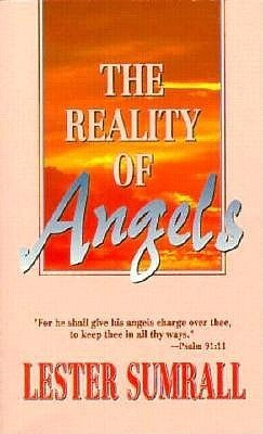 The Reality of Angels  by  Lester Sumrall