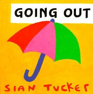 Going Out  by  Sian Tucker