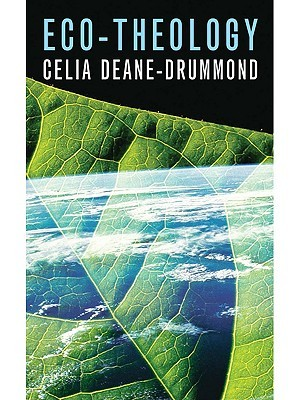 Eco-Theology  by  Celia Deane-Drummond
