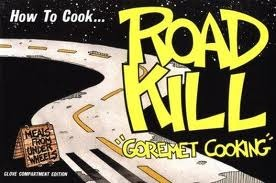 How to Cook Roadkill: Goremet Cooking Richard Marcou