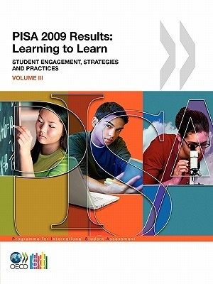 Pisa Pisa 2009 Results: Learning to Learn: Student Engagement, Strategies and Practices (Volume III)  by  OECD/OCDE