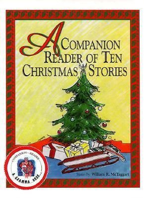 A Companion Reader of Ten Christmas Stories William R. McTaggart