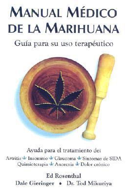 Manual Medico de la Marihuana: Guia Para su USO Terapeutico Ed Rosenthal