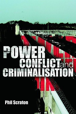 Power, Conflict And Criminalisation  by  Phil Scraton