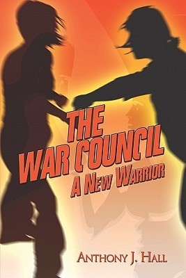 The War Council: A New Warrior Anthony J. Hall