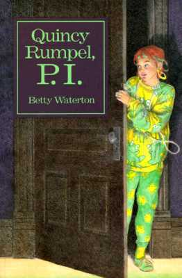 Quincy Rumpel, P. I  by  Betty Waterton