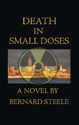 Death in Small Doses  by  Bernard Steele