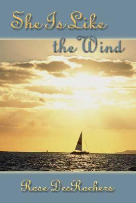 She Is Like the Wind  by  Rose DesRochers