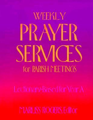 Weekly Prayer Services For Parish Meetings  by  Marliss Rogers