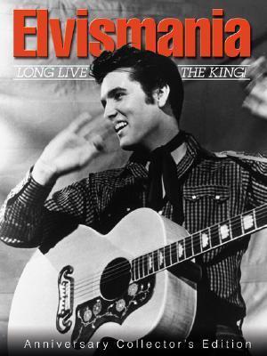 Elvismania: Long Live the King!  by  Triumph Books