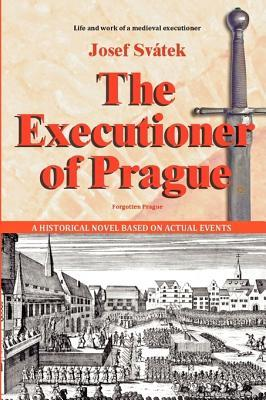 The Executioner of Prague  by  Josef Svátek