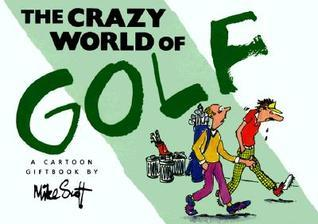 The Crazy World Of Golf (Crazy World Series) Mike     Scott