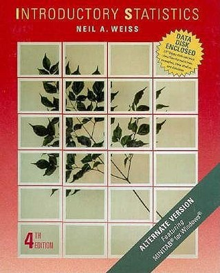 Weiss Introductory Statistics Alternate Edition and Minitab Manual  by  Neil A. Weiss