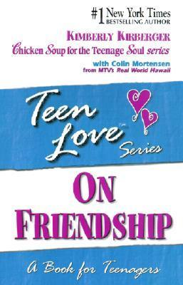 On Friendship: A Book for Teenagers  by  Kimberly Kirberger