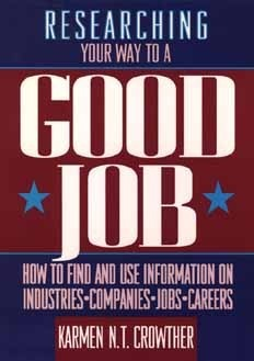 Researching Your Way to a Good Job Karmen N.T. Crowther