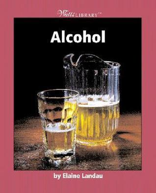 Alcohol Elaine Landau