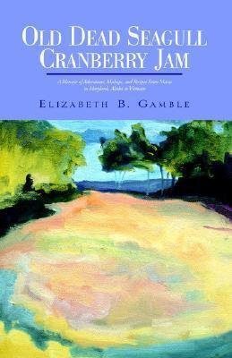Old Dead Seagull Cranberry Jam Elizabeth Gamble