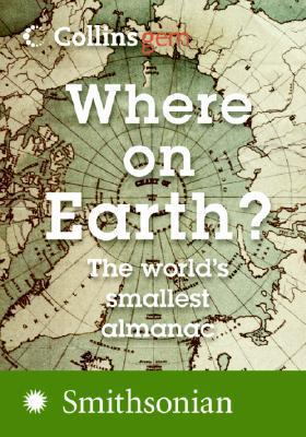 Where on Earth?: The Worlds Smallest Almanac  by  Collins Publishers